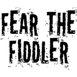 Funny Fear the Fiddler t-shirts and gifts.