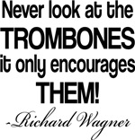Funny Wagner Trombone Music Quote T-shirts