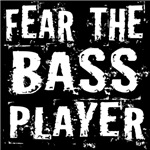 Funny fear The Bass Player T-shirts