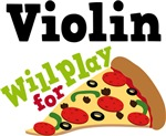 Violin Will Play For Pizza T shirts