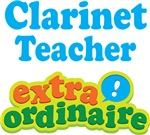 Clarinet Teacher Extraordinaire Gifts and Apparel
