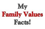 My Family Values Facts!