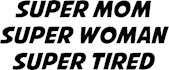 Super Mom Super Tired