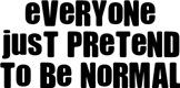 Everyone Just Pretend