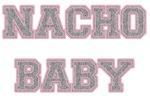 Nacho Baby!