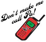 Don't Make Me Call Pa