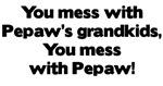 Don't Mess with Pepaw's Grandkids!