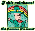I Shit Rainbows! And I'm Drunk...