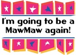 I'm Going to be a MawMaw Again!