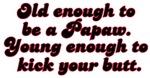 Young Enough Papaw