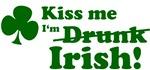Kiss Me I'm Drunk... err... Irish!