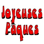 Joyeuses Paques, Happy Easter T-Shirts and Gifts!