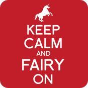 Keep Calm and Fairy On