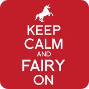 Keep Calm and Fairy On