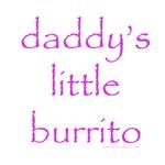 Daddy's Little Burrito