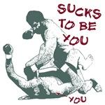 Sucks to be you - Ground and Pound