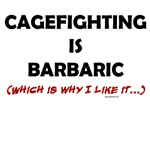 Cagefighting is Barbaric - and I like it...
