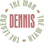 Dennis the Man the Myth the Legend T-shirts Gifts