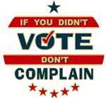 If you Didn't Vote Don't Complain T-shirts Gifts