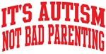 It's Autism Not Bad Parenting Tees Gifts