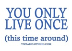 Live Once This Time