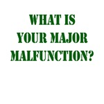 What is your major malfunction?