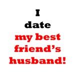 I Date My Best Friend's Husband!