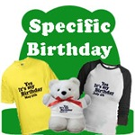 Get A Specific Birthday on T-Shirts & Gifts Today