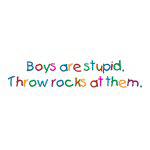 Boys Are Stupid - Apparel