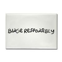 Binge Responsibly