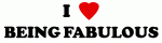 I Love BEING FABULOUS