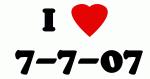I Love  7-7-07
