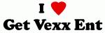 I Love Get Vexx Ent