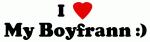 I Love My Boyfrann :)