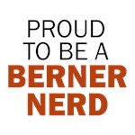 Proud to be a Berner Nerd