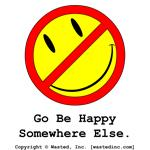 Go Be Happy Somewhere Else
