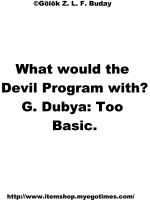 G. Dubya: Too Basic.