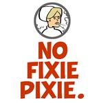 No Fixie Pixie