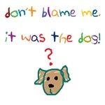 Blame the dog!