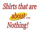 Shirts that are about Nothing!