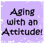 Aging with an Attitude