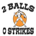 2 BALLS 0 STRIKES