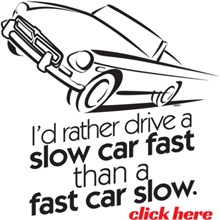 I'd rather drive a slow car fast