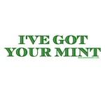 I've Got Your Mint
