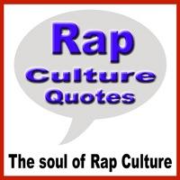 Rap Culture Quotes