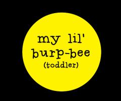 My Lil Burpbee Toddlers