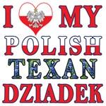 I Love My Polish Texan Dziadek