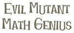 Evil Mutant Math Genius