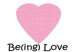 Be(ing) Love