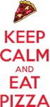Keep Calm and Eat Pizza 2